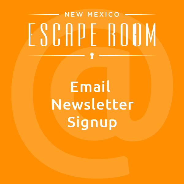 Email Newsletter Sign up NM Escape Room