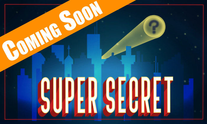 super-secret-coming-soon